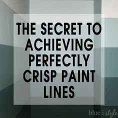 The secret to achieving perfectly crisp paint lines, and all the best tips and tricks for painting any space!
