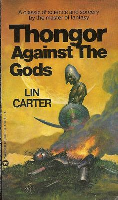 Thongor Against the Gods - Lin Carter Ace Books, Cool Books, Sci Fi Books, Fantasy Book Covers, Fantasy Books, Fantasy Art, 70s Sci Fi Art, Science Fiction Books, Sword And Sorcery