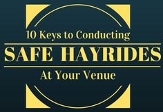 In case you missed it, here's one of our previous blog posts: 10 Keys to Conducting Safe Hayrides at Your Agritourism Venue