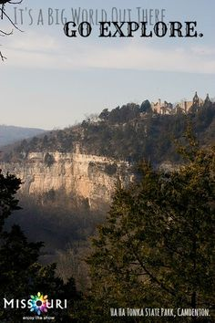 Ha Ha Tonka State Park: Towering bluffs offer a majestic view of the Lake of the Ozarks. The remains of a huge, circa 1904 stone castle add mystery, while trails wind by caves, a spring, sink-holes and a natural bridge.