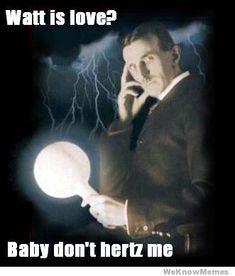 watt is love? baby don't hertz me.