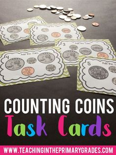Counting Coins Task Cards- These task cards are a fun activity that your first graders can do to learn about counting money. The kids record the value of the coins that they count on a worksheet (can be graded for an assessment). You can use these in a math center or as a whole class money lesson.