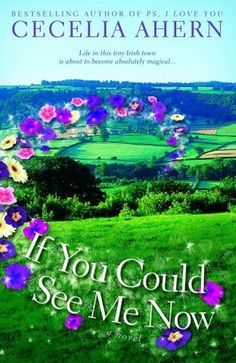 If You Could See Me Now by Cecelia Ahern -my genre www.adealwithGodbook.com