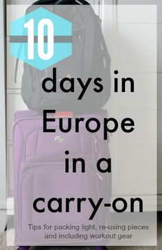 How to Pack a Carry-on for 10 days in Europe (with workout gear!