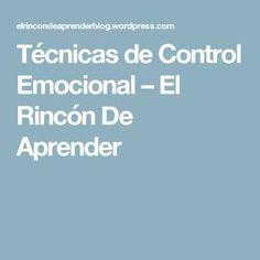 Técnicas de Control Emocional – El Rincón De Aprender