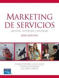 Marketing de servicios : personal, tecnología y estrategia / Christopher Lovelock, Jochen Wirtz Edición7̇ª ed PublicaciónMéxico, DF : Pearson Educación, 2015