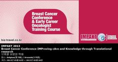 IMPAKT 2013 Breast Cancer Conference IMProving cAre and Knowledge through Translational research 브뤼셀 유방암 학회
