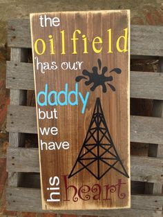 the oilfield has our daddy.. Copy on Etsy, $42.00