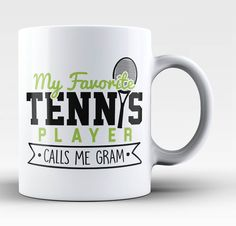 My Favorite Tennis Player Calls Me Gram - Mug
