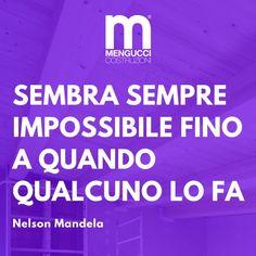 Chi raggiunge qualcosa di impossibile non sapeva che fino a quel momento la stessa cosa non era stata possibile per qualcun altro! #èimpossibilefinchèqualcunononlofa , #menguccicostruzioni