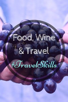 Twitter Chat Roundup: #TravelSkills Food, Wine & Travel #Travel, #TravelTips, Where to Eat, Where to Drink
