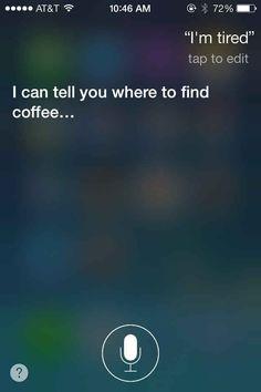 I always knew Siri had my back | Coffee Quote by Buzzfeed