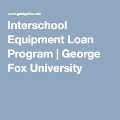 Interschool Equipment Loan Program | George Fox University