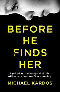 Before He Finds Her: A gripping psychological thriller with a twist you won't see coming by Michael Kardos, http://www.amazon.co.uk/dp/B00LNFP2RC/ref=cm_sw_r_pi_dp_x_NddqzbH1SXCCH