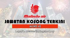 """Jawatan Kosong di Malindo Air - 15 Aug 2016   We have a way of giving you low air fare with premium in-flight services included. That means your baggage allowance and in-flight entertainment are taken care of. Fuss-free and no hidden costs.""""We are looking for dynamic and highly motivated individuals to contribute to the growth of our airline.""""  Jawatan Kosong Terkini 2016diMalindo Air  Positions:  1.Advertising Sales Executive  2.Flight Attendant3.Call Centre Closing date :15 August 2016…"""