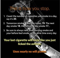 After trying for years this is the only thing that actually worked (My last cig was 11 years ago) - 9GAG