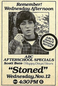 Afterschool Specials - we watched this in my 8th grade health class. It was classic then....