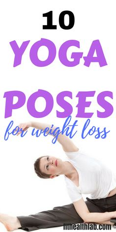 10 yoga poses for weight loss   How to lose weight fast with these yoga poses for weight loss #weightloss #loseweightfast #yoga #fithealthlab