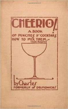 Cheerio! A Book Of Punches And Cocktails How To Mix Them 1928 Reprint: Amazon.co.uk: Ross Bolton: 9781438222868: Books