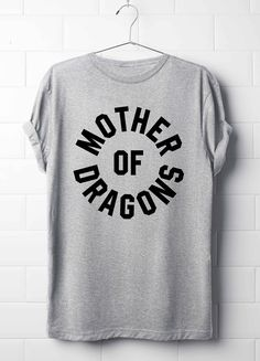 Mother Of Dragon's T-Shirt, Khaleesi T-Shirt,Game Of Throne's T-Shirt, T-Shirt, Tops & Tees, GOF T-Shirt, Dragon's, Khaleesi Shirt, by 13SameOnly on Etsy