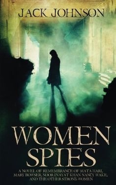 Introducing Women Spies A Novel of Remembrance of Mata Hari Mary Bowser Noor Inayat Khan Nancy Wake and other Strong Women of History. It is a great product and follow us for more updates!