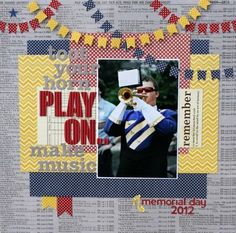 Play On Layout by Sheri Feypel via Jillibean Soup Blog.  Toot your horn