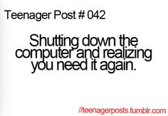 I hate it when I do this...and then the computer takes forever to turn back on!