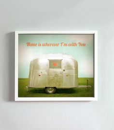 8x10 Home is Wherever I'm With You print. $18.00, via Etsy.
