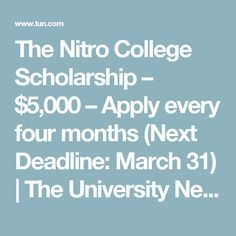 The Nitro College Scholarship – $5,000 – Apply every four months (Next Deadline: March 31) | The University Network