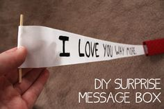 """""""I love you more"""" secret message that you pull out of a box. Perfect DIY Valentines Gift for a guy"""
