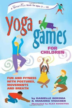 Yoga Games for Children: Fun and Fitness Postures, « http://yogisurprise.com/pinterest – The Library of Library User Group