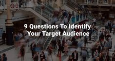 9 Questions To Identify Your Target Audience