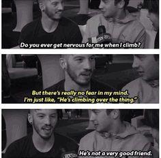 Their friendship. Tyler Joseph and Josh Dun. Climbing