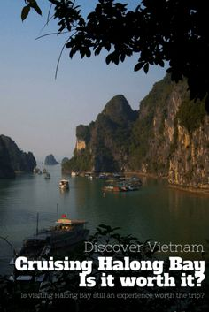 Is cruising Halong Bay still worth a trip? And what are your best options depending on your budget. Discover our tips on cruising Halong Bay, Vietnam.
