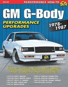 GM G-Body Performance Upgrades 1978-1987: Chevy Malibu & Monte Carlo, Pontiac Grand Prix, Olds Cutlass Supreme & Buick Regal (Performance How-To):Amazon:Books