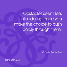 Obstacles seem intimidating once you make the choice to push boldly through them. Me Quotes, Motivational Quotes, Inspirational Quotes, Cover Quotes, What Is Life About, About Me Blog, Kindness Activities, Mottos To Live By, Outing Quotes