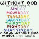 7 Days without God....