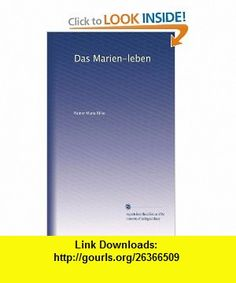Das Marien-leben (German Edition) Rainer Maria Rilke ,   ,  , ASIN: B003YMN86O , tutorials , pdf , ebook , torrent , downloads , rapidshare , filesonic , hotfile , megaupload , fileserve