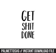 get sh*t done svg dxf jpeg png file instant download stencil monogram frame silhouette cameo cricut clip art commercial use