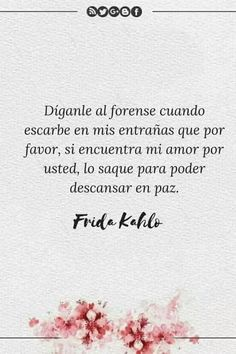 Frases de Frida Kahlo con imágenes que no olvidarás The Words, More Than Words, Favorite Quotes, Best Quotes, Love Quotes, Inspirational Quotes, Amor Quotes, Frida Quotes, Simpsons Frases