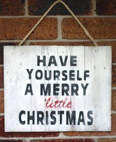 Hand painted reclaimed timber sign with 'Have yourself a merry little christmas' on it.  size is  only one available but can custom orders for different colours