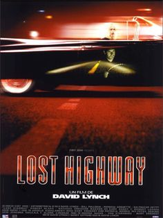 David Lynch - Lost Highway. Crazy movie, crazy soundtrack, crazy Bill Pullman sous acide.