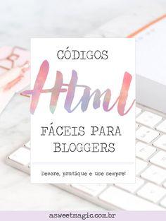 Códigos HTML fáceis para Blogueiros - Sweet Magic Inbound Marketing, Marketing Digital, Internet Marketing, E Design, Graphic Design, Sweet Magic, Web E, Blog Love, Blog Tips