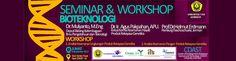 Seminar & Workshop Bioteknologi Universitas Jember 2013