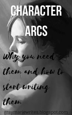 Character Arcs // Why You Need Them and How to Start Writing Them