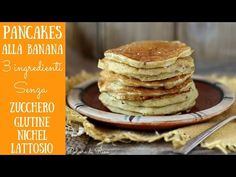 BANANA PANCAKES solo 3 ingredienti senza GLUTINE, nichel e zucchero | Polvere di Riso - YouTube