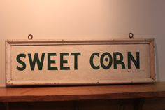 "$360. Vintage sign ""Sweet Corn"". Shop now at www.urbansettler.com"
