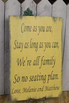 """Wedding signs/ Reception tables/Seating Plan/ """"Come as you are, Stay as long as you Can, We're all family, So no seating plan/Gray/Yellow on Etsy, $32.95"""