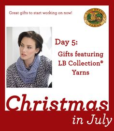 Christmas in July Day 5: 4 Luxurious Projects You Can Make with LB Collection® Yarns