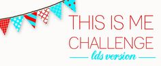 This Is Me Challenge--LDS Version.  Your personal history to fill out and give to your children or put in your journal